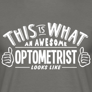 awesome optometrist looks like pro desig - Men's T-Shirt