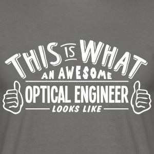 awesome optical engineer looks like pro  - Men's T-Shirt