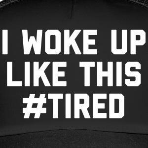 Woke Up Tired Funny Quote Czapki  - Trucker Cap