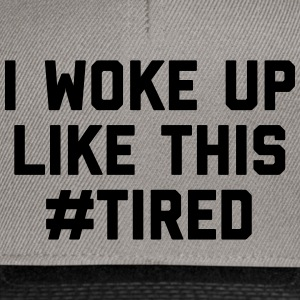 Woke Up Tired Funny Quote Casquettes et bonnets - Casquette snapback