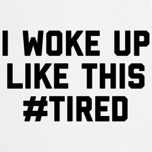 Woke Up Tired Funny Quote Grembiuli - Grembiule da cucina