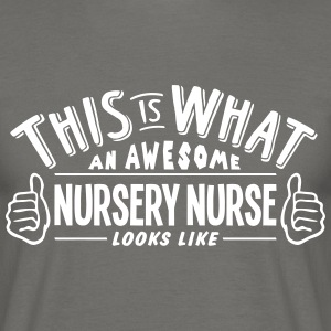 awesome nursery nurse looks like pro des - Men's T-Shirt