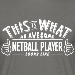 awesome netball player looks like pro de - Men's T-Shirt