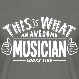 awesome musician looks like pro design - Men's T-Shirt