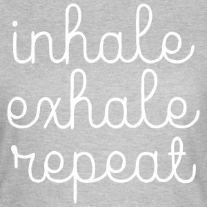 Inhale, Exhale, Repeat T-shirts - Dame-T-shirt