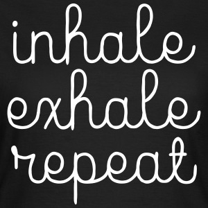 Inhale, Exhale, Repeat Tee shirts - T-shirt Femme