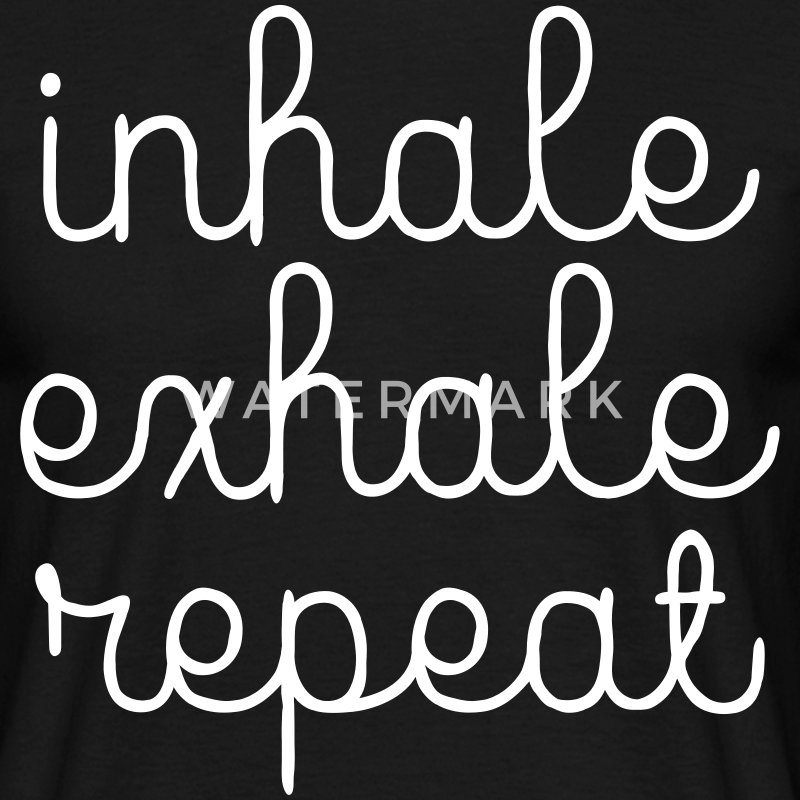 Inhale, Exhale, Repeat T-Shirts - Männer T-Shirt