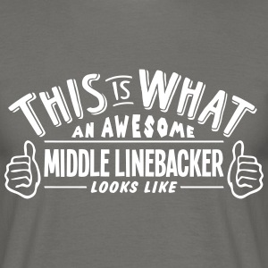 awesome middle linebacker looks like pro - Men's T-Shirt