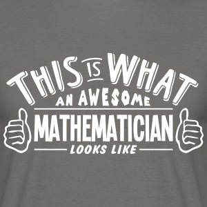 awesome mathematician looks like pro des - Men's T-Shirt