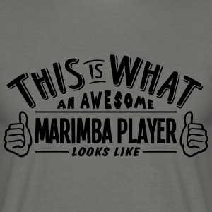 awesome marimba player looks like pro de - Men's T-Shirt