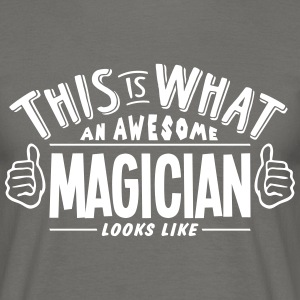 awesome magician looks like pro design - Men's T-Shirt
