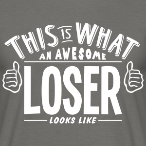 awesome loser looks like pro design - Men's T-Shirt