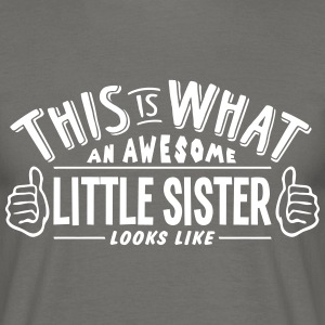 awesome little sister looks like pro des - Men's T-Shirt