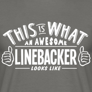 awesome linebacker looks like pro design - Men's T-Shirt