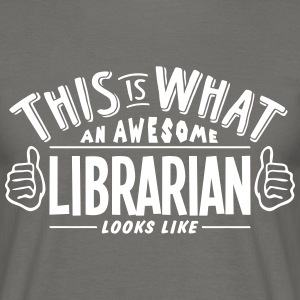 awesome librarian looks like pro design - Men's T-Shirt