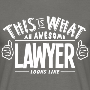 awesome lawyer looks like pro design - Men's T-Shirt