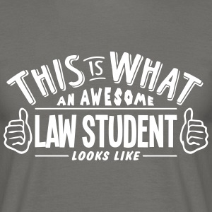 awesome law student looks like pro desig - Men's T-Shirt