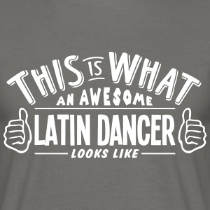 awesome latin dancer looks like pro desi - Men's T-Shirt