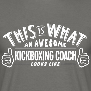 awesome kickboxing coach looks like pro  - Men's T-Shirt