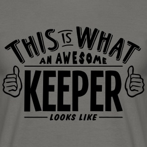 awesome keeper looks like pro design - Men's T-Shirt