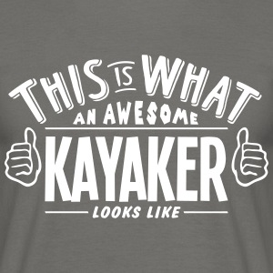 awesome kayaker looks like pro design - Men's T-Shirt