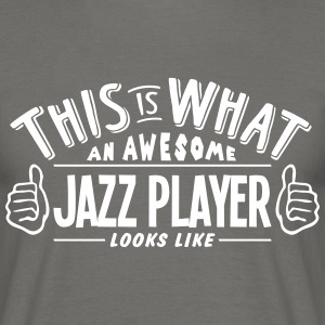 awesome jazz player looks like pro desig - Men's T-Shirt