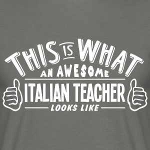 awesome italian teacher looks like pro d - Men's T-Shirt