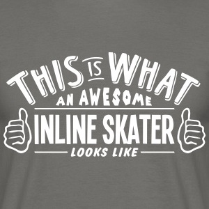 awesome inline skater looks like pro des - Men's T-Shirt