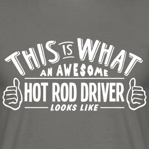 awesome hot rod driver looks like pro de - Men's T-Shirt