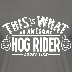 awesome hog rider looks like pro design - Men's T-Shirt