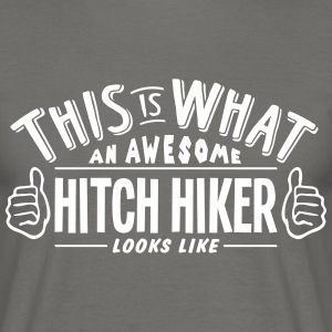 awesome hitch hiker looks like pro desig - Men's T-Shirt