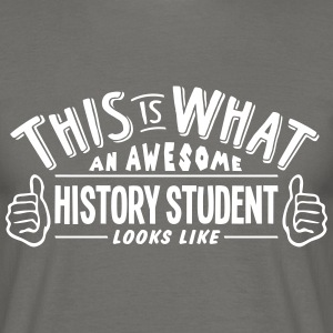 awesome history student looks like pro d - Men's T-Shirt