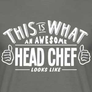 awesome head chef looks like pro design - Men's T-Shirt