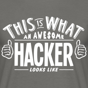 awesome hacker looks like pro design - Men's T-Shirt