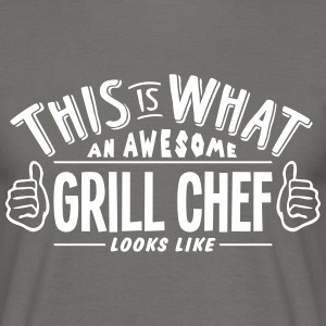 awesome grill chef looks like pro design - Men's T-Shirt