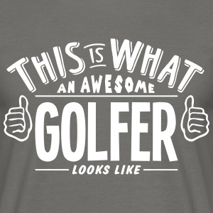 awesome golfer looks like pro design - Men's T-Shirt