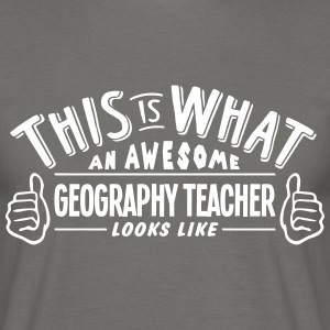 awesome geography teacher looks like pro - Men's T-Shirt