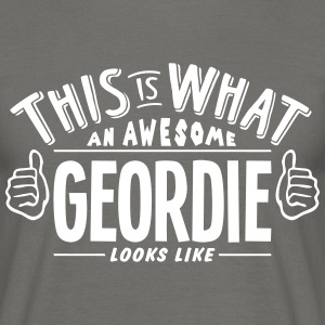 awesome geordie looks like pro design - Men's T-Shirt