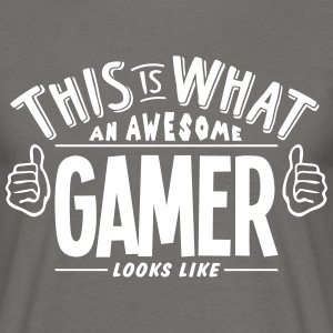 awesome gamer looks like pro design - Men's T-Shirt