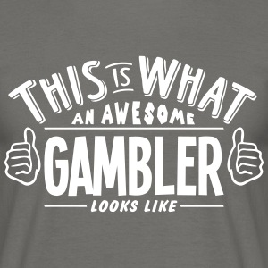 awesome gambler looks like pro design - Men's T-Shirt