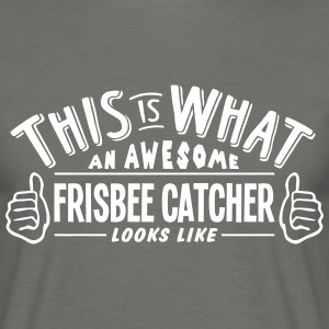 awesome frisbee catcher looks like pro d - Men's T-Shirt
