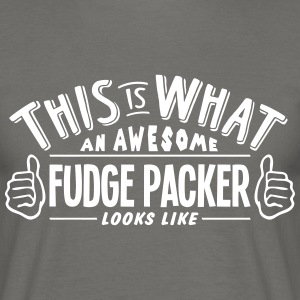 awesome fudge packer looks like pro desi - Men's T-Shirt