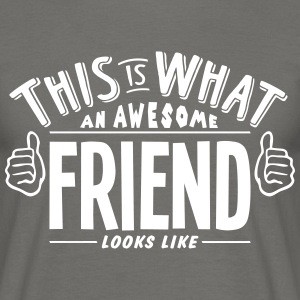 awesome friend looks like pro design - Men's T-Shirt