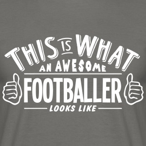 awesome footballer looks like pro design - Men's T-Shirt