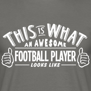 awesome football player looks like pro d - Men's T-Shirt