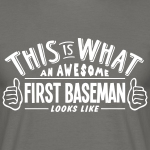 awesome first baseman looks like pro des - Men's T-Shirt