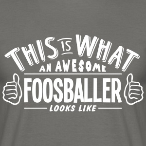 awesome foosballer looks like pro design - Men's T-Shirt