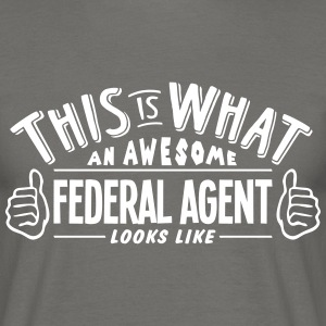 awesome federal agent looks like pro des - Men's T-Shirt