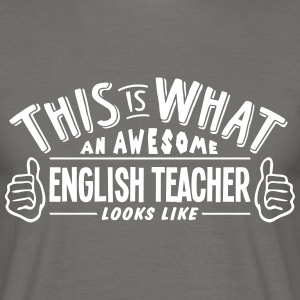 awesome english teacher looks like pro d - Men's T-Shirt