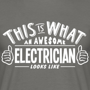 awesome electrician looks like pro desig - Men's T-Shirt